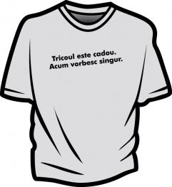Tricoul este cadou - acum vorbesc singur